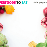 13 Superfoods to Eat While Pregnant