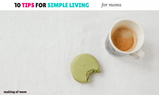 10 Tips for Simple Living for Moms