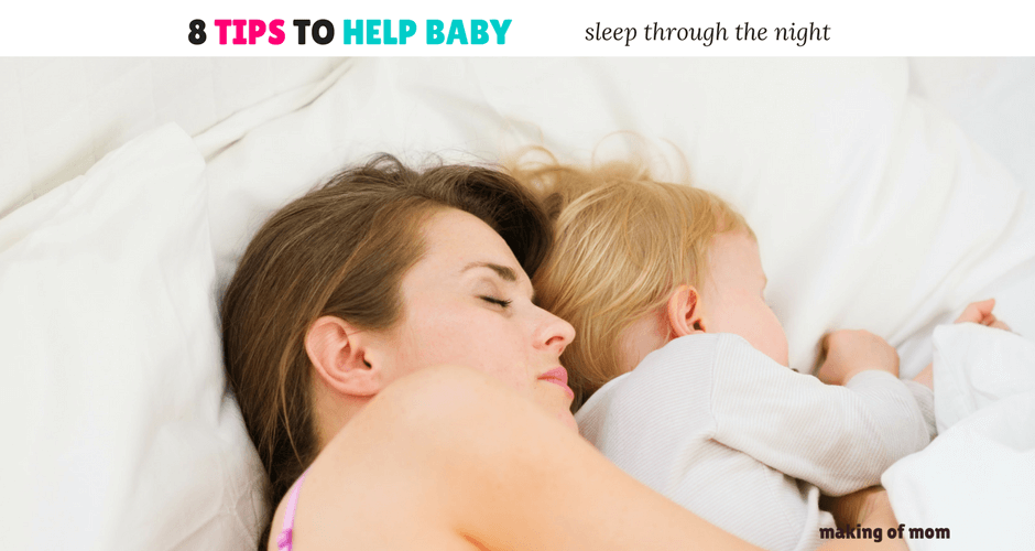 8 Tips to Help Baby Sleep Through The Night