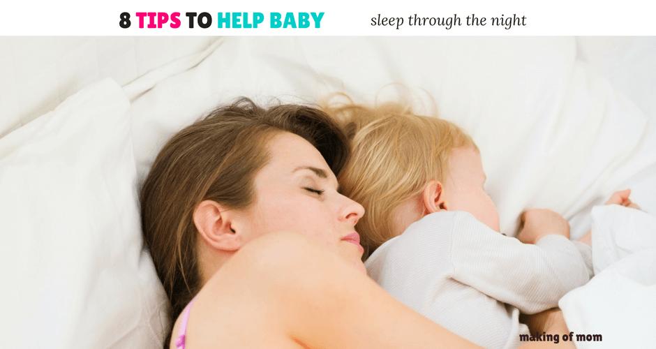 8 Tips to Help Baby Sleep Through The Night
