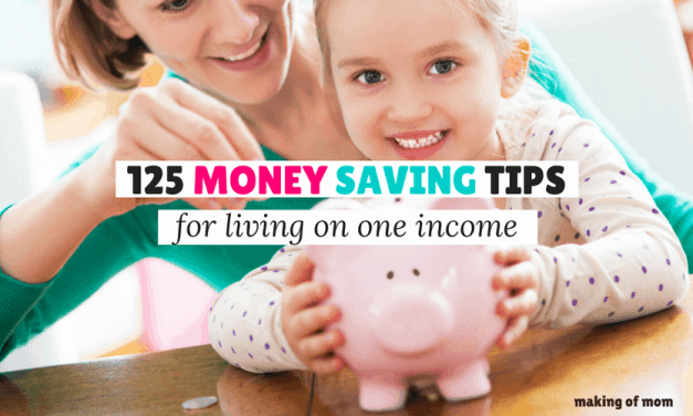 125 Money Saving Tips For Living on One Income