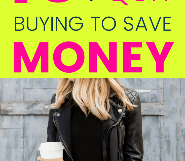 10 Things I Quit Buying to Save Money