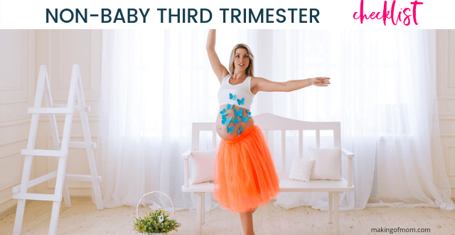 The Ultimate Non-Baby-Related To-Do Checklist For The Third Trimester